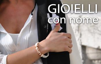 Vendita gioielli con nome personalizzabili. Anello, collana, bracciale oppure orecchino